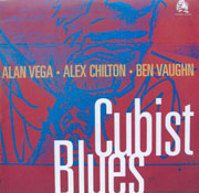 Alan Vega, Alex Chilton, Ben Vaughn - Cubist Blues (1996)
