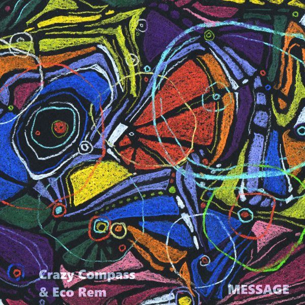 Crazy Compass & Eco Rem - MESSAGE