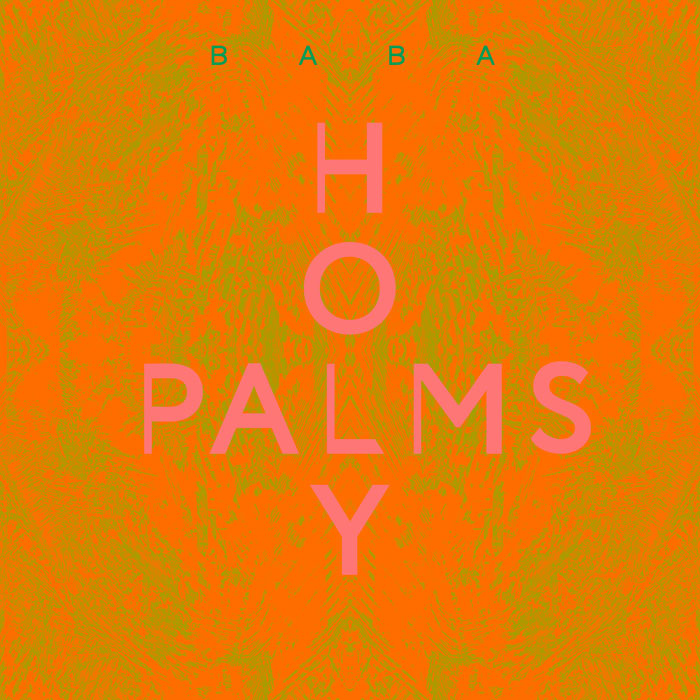 Holy Palms: BABA (EP 2014)