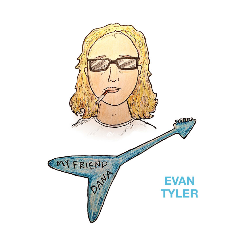 Evan Tyler: My Friend Dana (сингл)