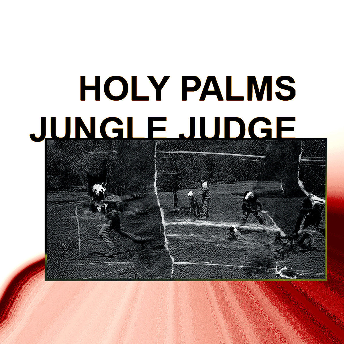 Holy Palms - Jungle Judge