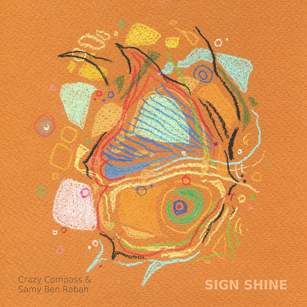 Crazy Compass & Samy Ben Rabah - sign shine