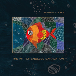Somebody Bo - The Art of Endless Exhalation