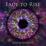 Михаил Медведев / Mikhail Medvedev - Fade to Rise (CD)
